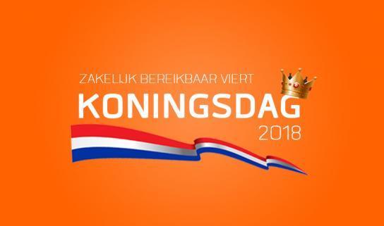 Koningsdag 2018 - Zakelijk Bereikbaar